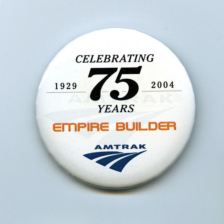 <i>Empire Builder</i> 75th anniversary button, 2004.